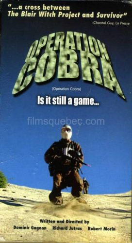 Opération Cobra – Film de Dominic Gagnon, Richard Jutras, Robert Morin