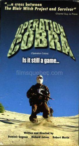 Opération Cobra – Film de Dominic Gagnon, Richard Jutras, Robert Morin