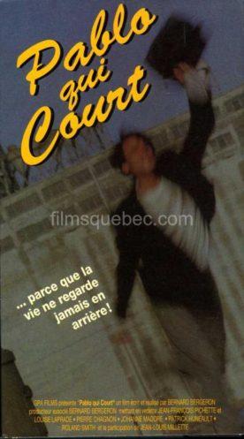 Pablo qui court – Film de Bernard Bergeron