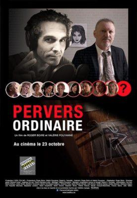 Pervers ordinaire – Film de Roger Boire et Valérie Pouyanne