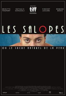 Salopes ou le sucre naturel de la peau, Les – Film de Renée Beaulieu