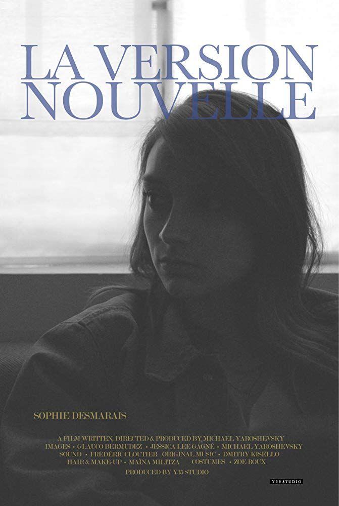 Affiche du film La version nouvelle de Michael Yaroshevsky (on y voit la comédienne Sophie Desmarais en gros plan)