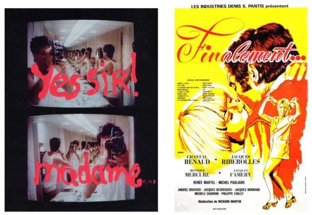 Affiches des films Yes Sir Madame de Robert Morin et Finalement (1994) de Richard Martin (1971).
