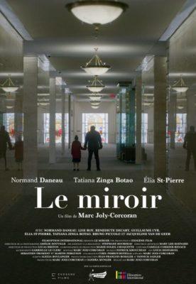 Miroir, Le – Film de Marc Joly-Corcoran
