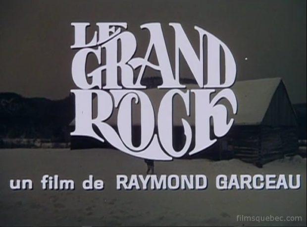 """Carton du titre du film tel que vu dans la bande annonce du drame """"Le grand Rock"""" de Raymond Garceau"""